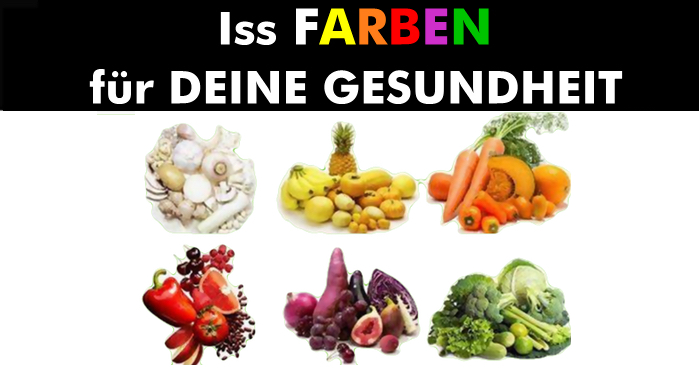 Iss Farben für deine Gesundheit! - ☼ ✿ ☺ Informationen und ...
